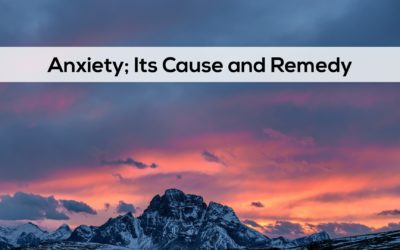Anxiety; Its Cause and Remedy