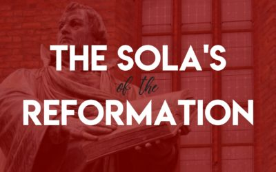 The Sola's of the Reformation